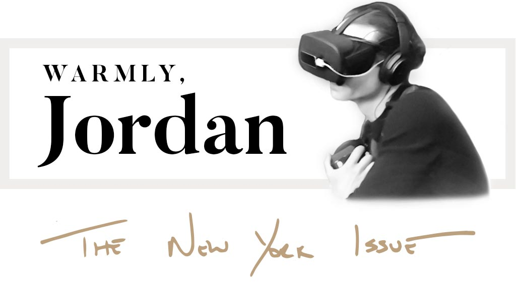 Warmly, Jordan The New York Issue